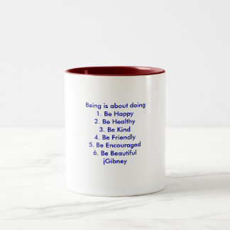 Customize ProductBeing is about doing jGibney The Mugs