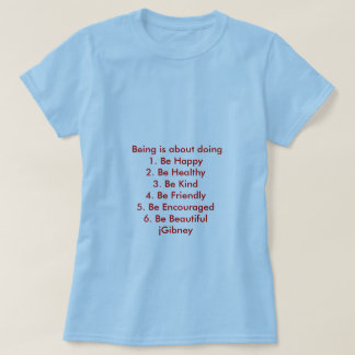 Customize ProductBeing is about doing jGibney The T-Shirt