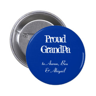 Customize!  Proud Grandpa 2 Inch Round Button