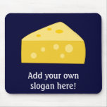 Customize this Big Cheese graphic Mousepads