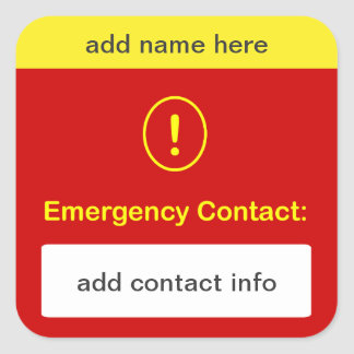 CUSTOMIZE THIS ~ Emergency Contact. Square Sticker