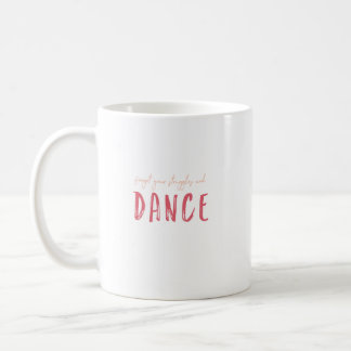 Customize This Forget Your Struggles and Dance Coffee Mug