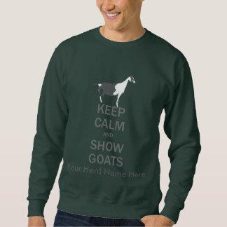 CUSTOMIZE THIS Keep Calm Show Goats Alpine Goat Sweatshirt
