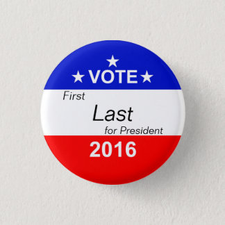 Customize - Vote for President - 2016 1 Inch Round Button