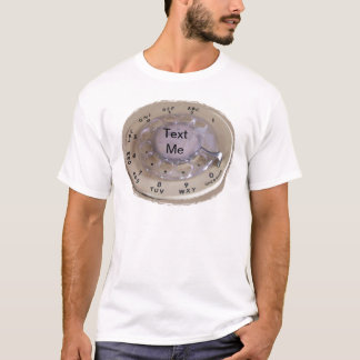 Customize With Your Saying or Keep Text Me T-Shirt