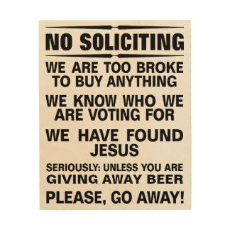 Customize Your Own No Soliciting Sign Wood Print