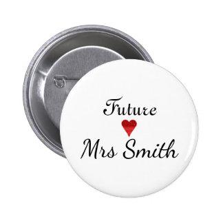 Customized Fun Script Future Mrs. Bride 2 Inch Round Button