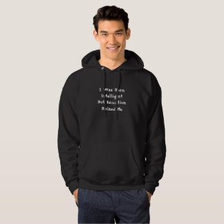 Customized Quote Hoodies I was born Intelligent