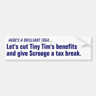 Cut Tiny Tim's benefits... Bumper Sticker