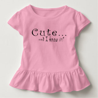 Cute and I know it, little girls blouse Toddler T-shirt