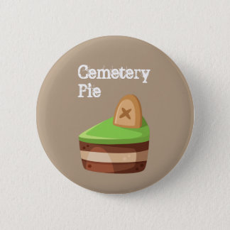 Cute and Sweet Cemetery Pie 2 Inch Round Button