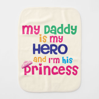 Cute baby quote Hero daddy and princess daughter Burp Cloth