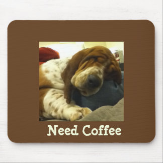 "Cute Basset on Funny ""Need Coffee"" Mousepad"