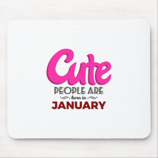 Cute Born In January Babies Birthday Mouse Pad