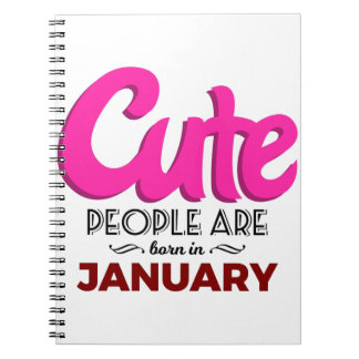 Cute Born In January Babies Birthday Notebook