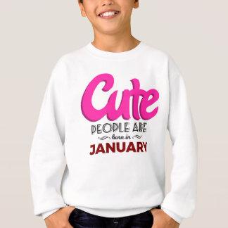 Cute Born In January Babies Birthday Sweatshirt