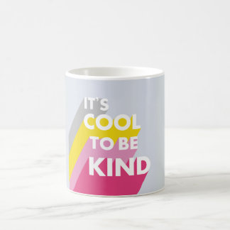 Cute bright It's cool to be kind Coffee Mug