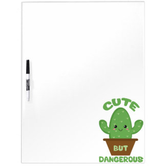 Cute But Dangerous - Kawaii Cactus - Funny Dry Erase Board