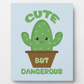 Cute But Dangerous - Kawaii Cactus - Funny Plaque