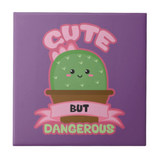 Cute But Dangerous - Kawaii Cactus - Funny Tile