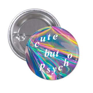 cute but psycho 1 inch round button