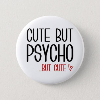 Cute But Psycho 2 Inch Round Button