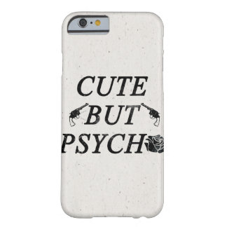 Cute but psycho barely there iPhone 6 case