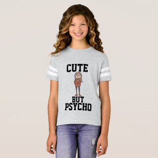 CUTE BUT PSYCHO Girls funny T-shirts
