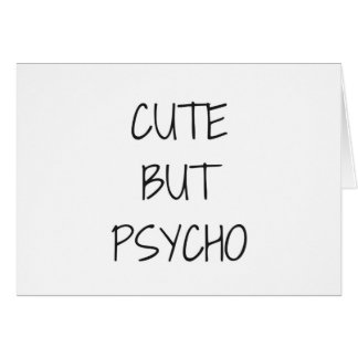 Cute But Psycho Illustration Humor Collection Text Card