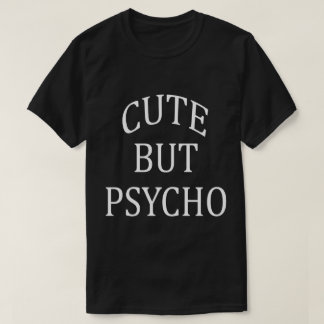 Cute But Psycho Men Shirt