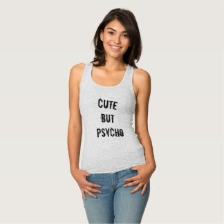 Cute but PSYCHO Tank Top