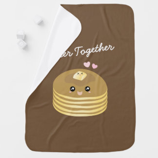 Cute Butter Pancakes Better Together Funny Foodie Baby Blanket