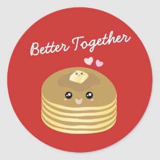Cute Butter Pancakes Better Together Funny Foodie Classic Round Sticker