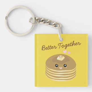 Cute Butter Pancakes Better Together Funny Foodie Keychain