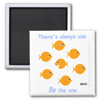 """Cute Cartoon Inspirational """"There's Always One"""" Magnet"""