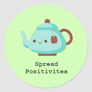 Cute cartoon 'spread positivitea' tea classic round sticker
