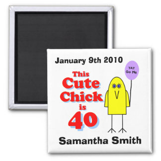 Cute chick is 40! magnet