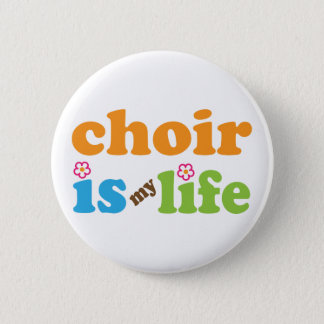 Cute Choir is My Life Retro Flowers 2 Inch Round Button