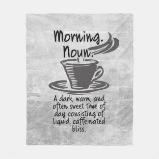 Cute Coffee Lovers Funny Morning Quote Fleece Blanket