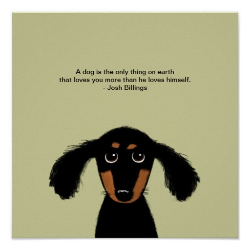 Cute Dachshund with Josh Billings Quote Poster