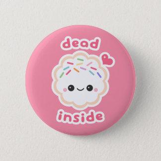 Cute Dead Inside Cookie 2 Inch Round Button