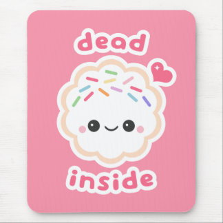 Cute Dead Inside Cookie Mouse Pad
