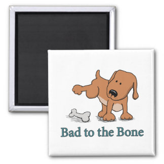 Cute Dog Bad to the Bone Magnet