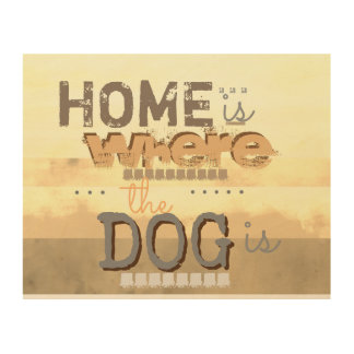 cute dog quote on wood panel wall art sepia