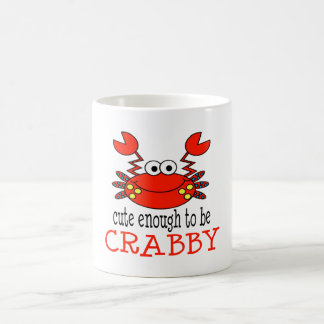 Cute Enough To Be Crabby Mugs
