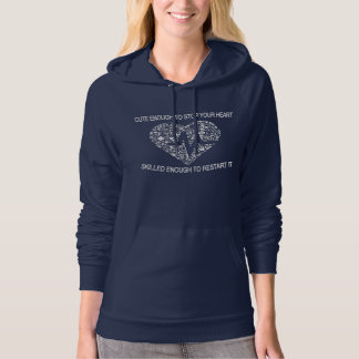 Cute enough to stop your heart hooded pullover