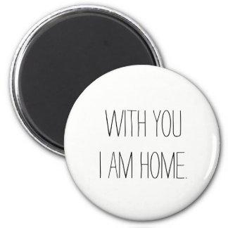 Cute Fridge Magnet Home Decor- With You I am Home