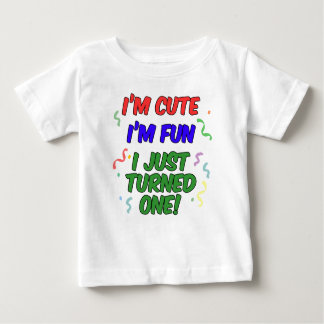 Cute, Fun, Just Turned One Baby T-Shirt
