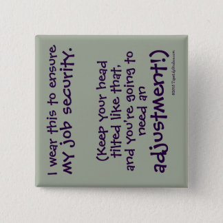 Cute Funny Chiropractor Job Security 2 Inch Square Button