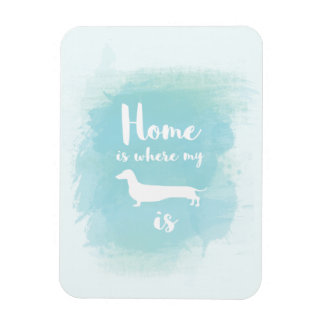 Cute Home is where my dachshund is watercolor Magnet